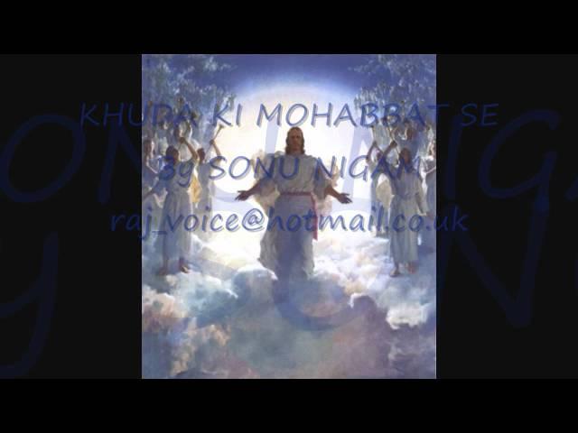 Khuda Ki Mohabbat Se – Hindi Christian Song by Sonu Nigam | Jacob Isaac