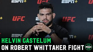 "Kelvin Gastelum on Robert Whittaker fight: ""I had animosity towards him, but I'm over it"""