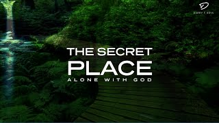 The Secret Place: Al๐ne With God | 3 Hour Prayer Time Music | Peaceful & Relaxing Meditation Music