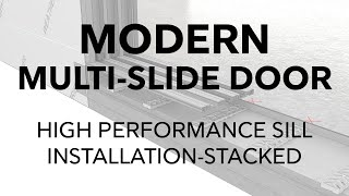 Marvin Modern Multi-Slide Door High Performance Sill Installation for Stacked Configurations