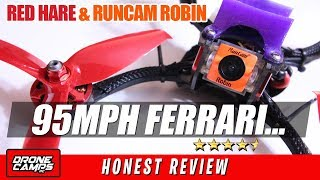 95MPH FERRARI! - Runcam Robin & Red Hare Fpv Race Quad - Honest Review & Flights
