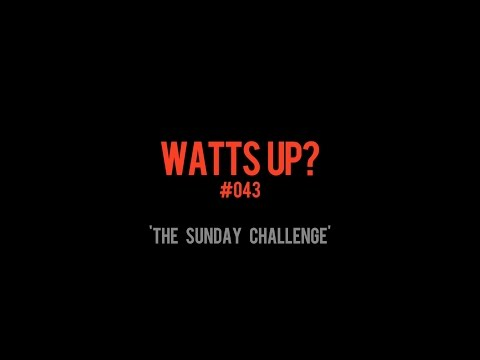 WATTS UP? #043. WKG Sunday Challenge and a bit of shopping