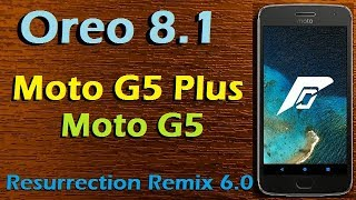 Stable Oreo 8.1 For Moto G5 and G5 Plus (Resurrection Remix v6.0) Official Update & Review