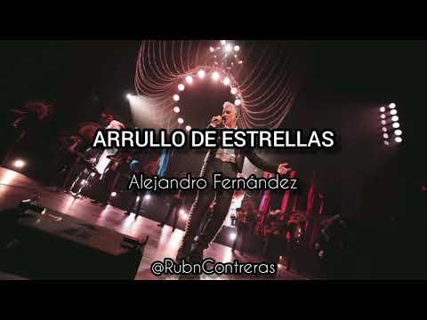 Arrullo de Estrellas - Alejandro Fernández (Letra)