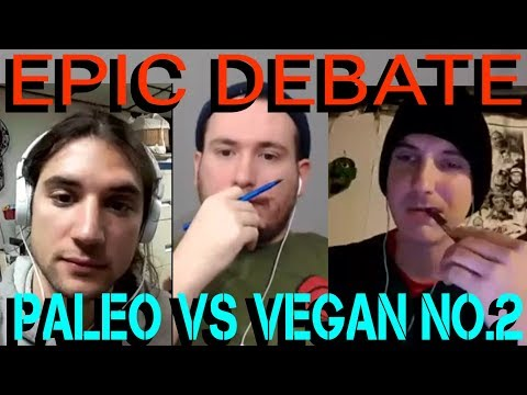 DEBATE NO.2 - VEGAN VS PALEO - FRUITARIAN VS RAW PALEO VEGAN VS MEAT EATER