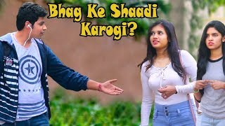 """Bhag Ke Shadi Karogi? "" Prank on Cute Girls 