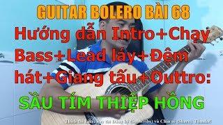 Sầu Tím Thiệp Hồng - (Hướng dẫn Intro+Chạy Bass+Lead láy+Đệm hát+Giang tấu+Outtro) - Bài 68