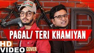 Pagal / Teri Khaamiyan (Cover Song) | Shivankur | Diljit Dosanjh | Akhil | Latest Punjabi Songs 2019