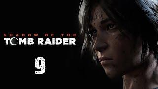 Shadow of the Tomb Raider - Прохождение игры на русском - Гробница и нычки у самолёта [#9] | PC