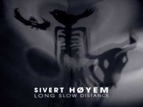Sivert Høyem - Long Slow Distance Full Album mp3
