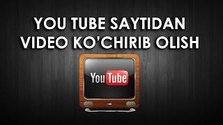 Youtube saytidan video ko'chirib olish (Скачать видео с Ютуба)