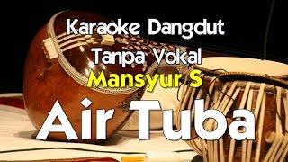 Karaoke Mansyur S Air Tuba