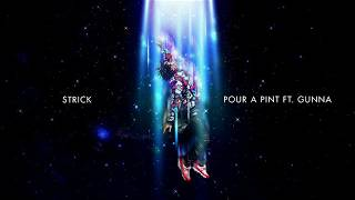 Gambar cover Strick - Pour A Pint ft. Gunna [Official Audio]