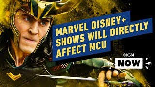 Marvel Disney+ Shows Will 'Directly Affect' The MCU - IGN Now