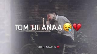Tum Hi Ana Whatsapp Status Jubin Nautiyal Marjaavan