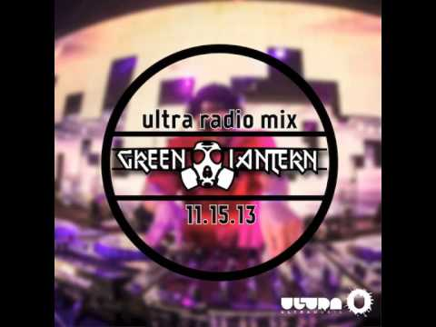 DJ Green Lantern - Ultra Music Radio Mix