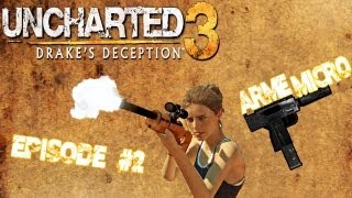 UNCHARTED 3 EPISODE #2 ARME MICRO