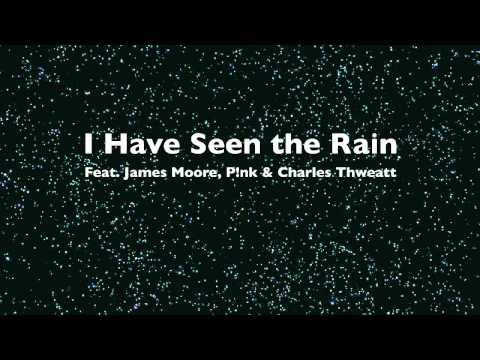 I Have Seen the Rain LIVE (Feat. James T. Moore & P!nk) - Charles Thweatt