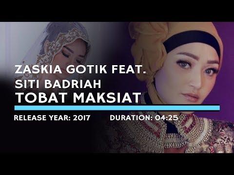 Zaskia Gotik Feat. Siti Badriah – Tobat Maksiat (Lyric)