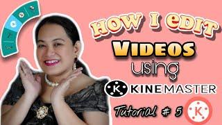 HOW TO USE KINEMASTER l Tutorial # 5 I Teacher Khei's Learning Hub Series