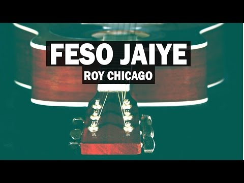 Roy Chicago | Feso Jaiye | Official Audio