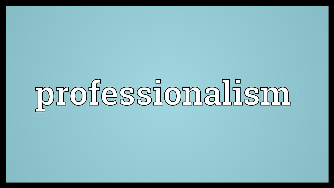 What professionalism means to me