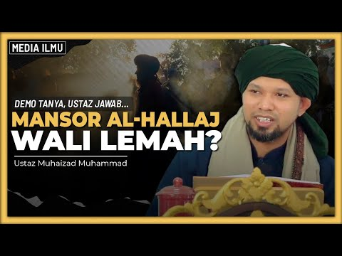 SIAPAKAH MANSOR AL-HALLAJ?