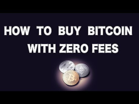 HOW TO BUY BITCOIN WITH ZERO FEES