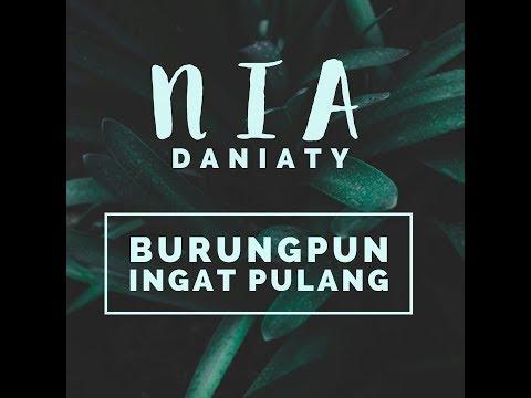 BURUNGPUN INGAT PULANG - NIA DANIATY - [Karaoke Video]