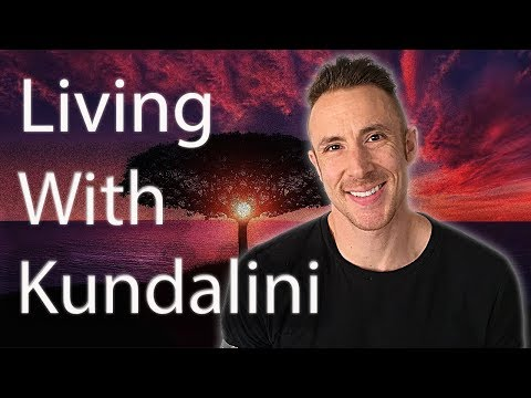 A Guide To Living With Kundalini Energy (After Awakening)