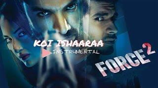 Ishaara- Force 2 - Instrumental