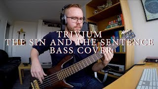 Trivium - The Sin And The Sentence bass cover (with tabs)