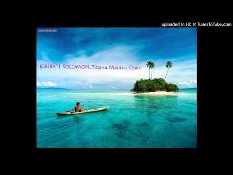 Kiribati:Solomon_Titiana Mairiku Choir_Come O Come.