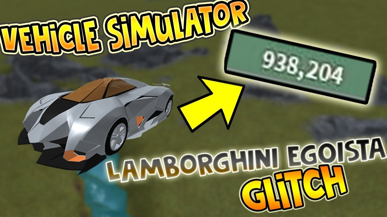 Roblox Vehicle Simulator Lamborghini Egoista Glitch Money Glitch