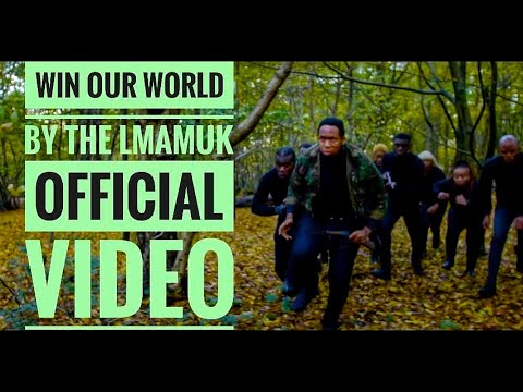 WIN OUR WORLD by THE LMAM UK [OFFICIAL VIDEO]