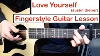 Love Yourself Justin Bieber Fingerstyle Guitar Lesson Tutorial How To Play Fingerstyle