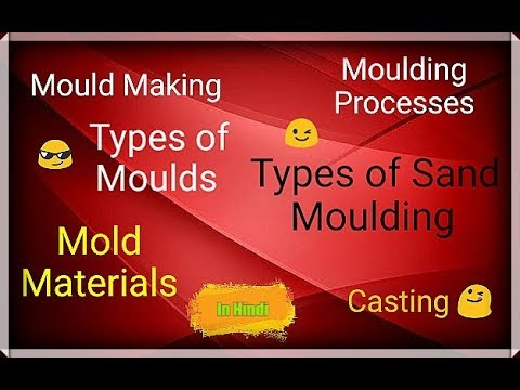 3) MOULD MAKING || HINDI || TYPES OF MOLDS || MOLDING PROCESS ||! Types of  sand moulding