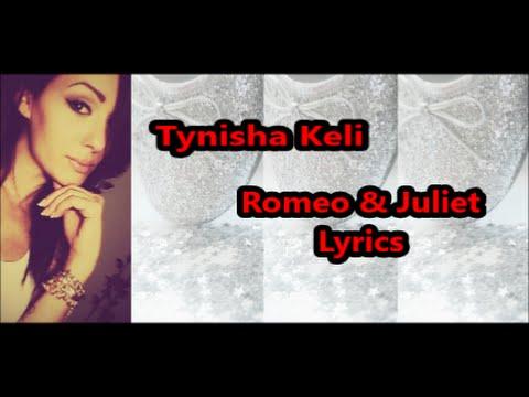 Tynisha Keli  Romeo & Juliet Lyrics