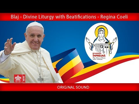 Pope Francis – Blaj- Divine Liturgy and Regina Coeli 2019-06-02