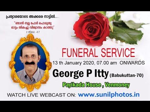 GEORGE  P  ITTY ( BABUKUTTAN-70) ,PAYIKADA , VENMONEY ||FUNERAL  LIVE TELECAST|| 13.01.2020