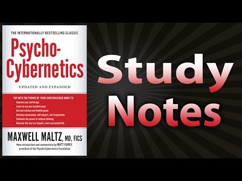 Psycho-Cybernetics by Maxwell Maltz (Study Notes)