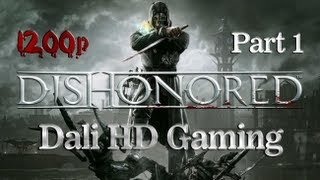 Dishonored PC Gameplay Part 1 HD 1080p