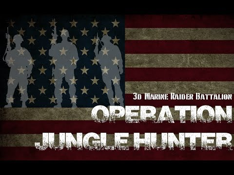 3d Marine Raider Battalion - OPERATION JUNGLE HUNTER - 02-17 - Part 1