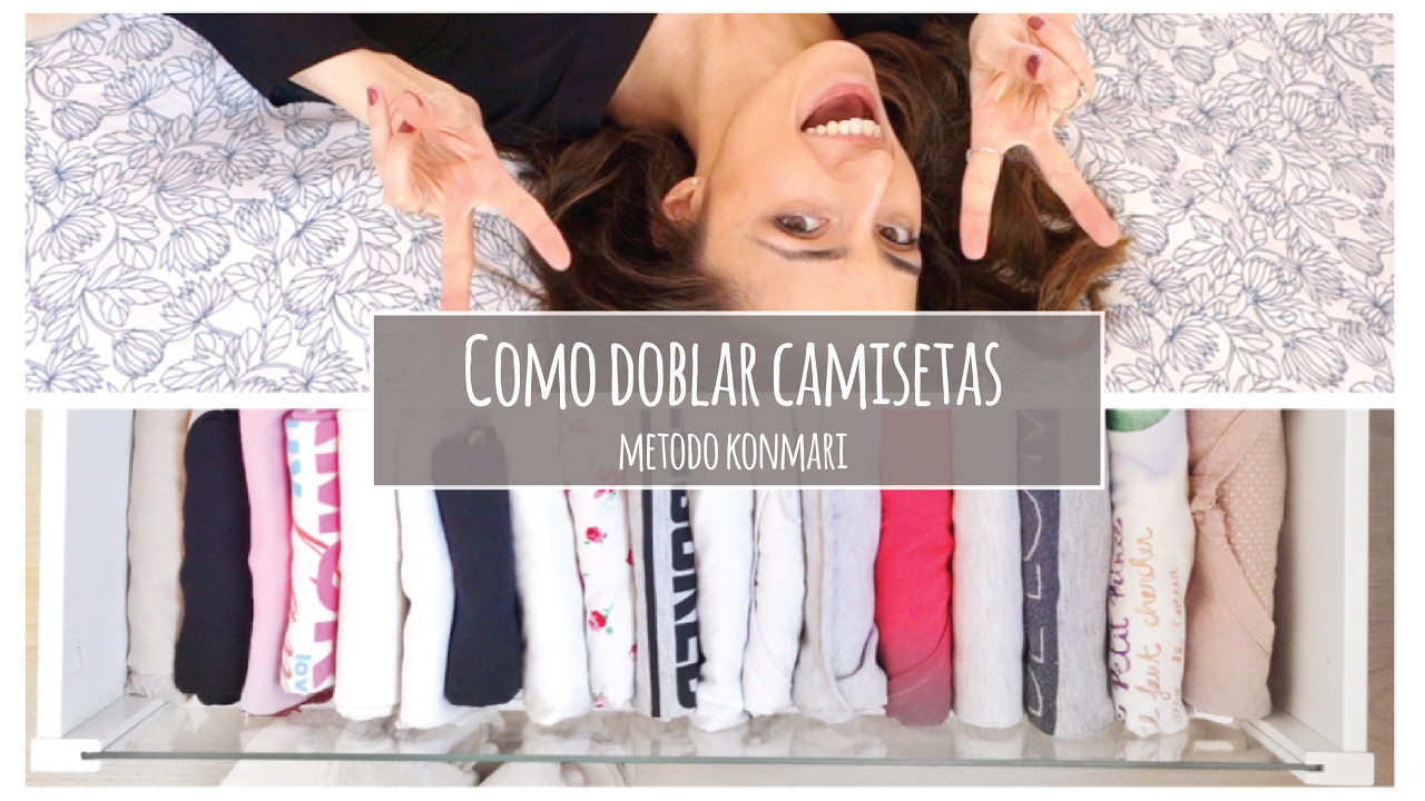 Cómo Doblar Camisetas Tops Y Blusas Método Konmari Por Marie Kondo Youtube