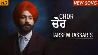 chor full song tarsem jassar deep jandu latest punjabi songs 2017 hd by seo london