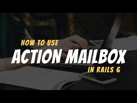 How To Use ActionMailbox In Rails 6