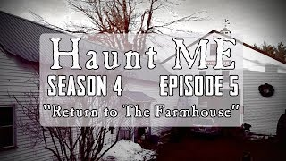 "Haunt ME - Season 4 Episode 5 ""Nine of Wands"" (Limington Farm Revisited)"