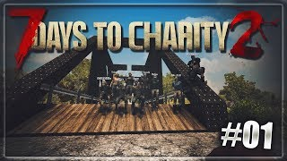 [7 Days to Charity 2] Tag 1 - Vielen Dank an die Community [7dtd|Benefiz|7 Days to Die]