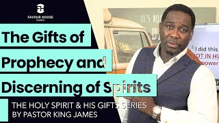 The Gifts of Prophecy & Discerning of Spirits Pt 1 | King James | 16 Aug 2020