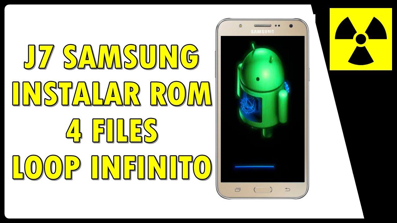 J700M rom 4 files || unbrick android Loop Infinito Stock rom - GALAXY J7  INSTALANDO ROM
